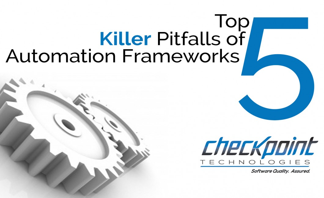 Top Five Killer Pitfalls of Automation Frameworks
