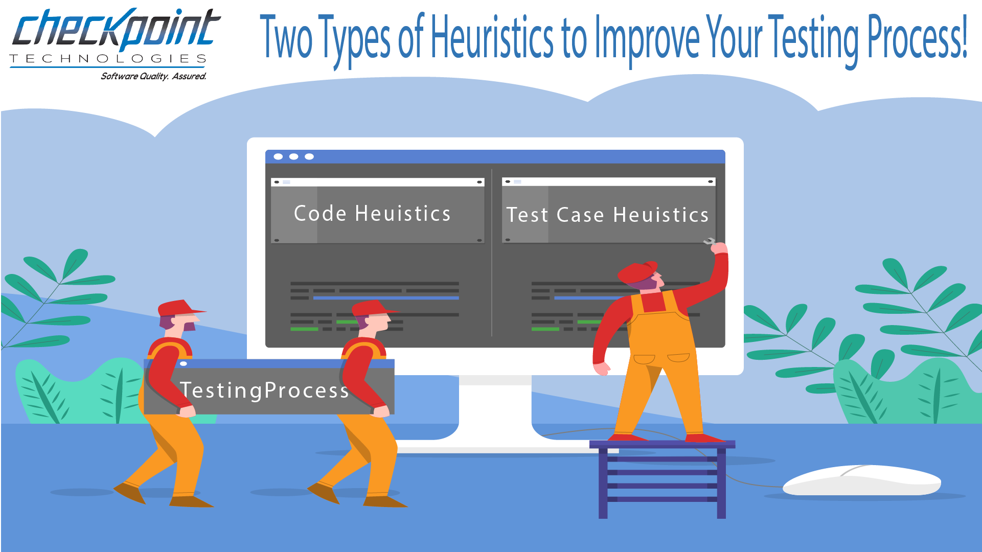 Two Types of Heuristics to Improve Your Testing Process!